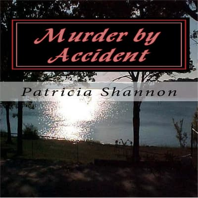 Murder by Accident by Patricia Shannon audiobook
