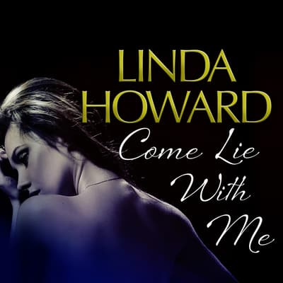 Come Lie With Me by Linda Howard audiobook