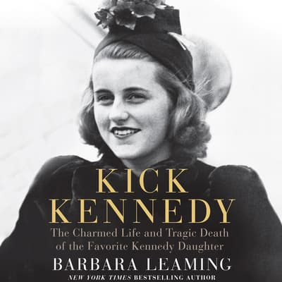 Kick Kennedy by Barbara Leaming audiobook