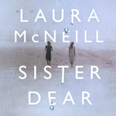 Sister Dear by Laura McNeill audiobook
