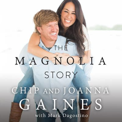 The Magnolia Story by Chip Gaines audiobook