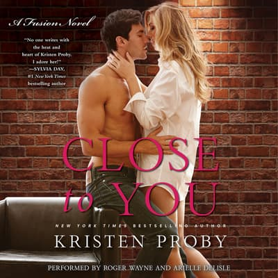Close to You by Kristen Proby audiobook