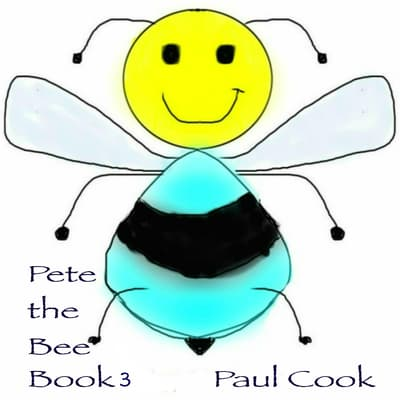 Pete the Bee Book 3 by Paul Cook audiobook