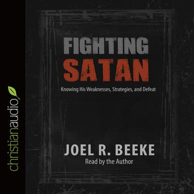 Fighting Satan by Joel R. Beeke audiobook