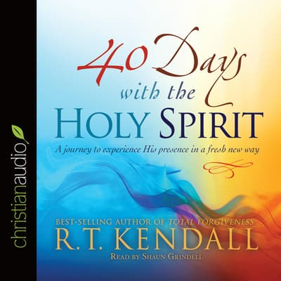 40 Days With the Holy Spirit by R. T. Kendall audiobook