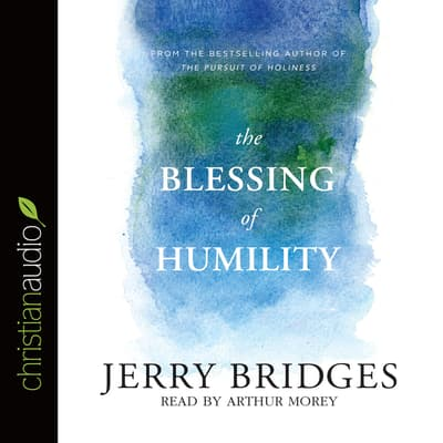 Blessing of Humility by Jerry Bridges audiobook