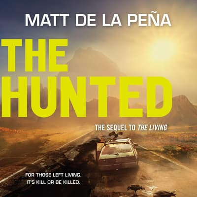 The Hunted by Matt de la Peña audiobook