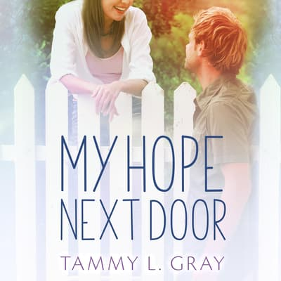 My Hope Next Door by Tammy L. Gray audiobook