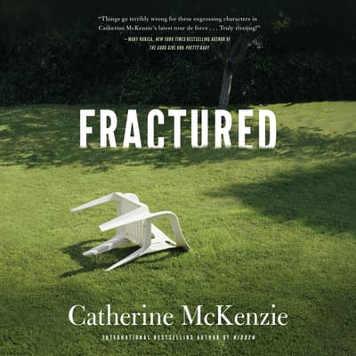 Fractured by Catherine McKenzie audiobook