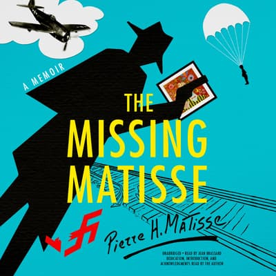 The Missing Matisse by Pierre H. Matisse audiobook