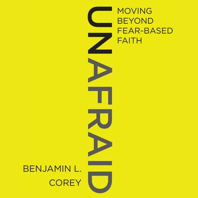 Unafraid by Benjamin L. Corey audiobook