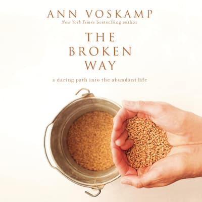 The Broken Way by Ann Voskamp audiobook