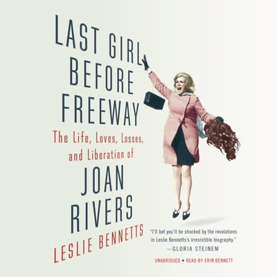 Last Girl before Freeway by Leslie Bennetts audiobook
