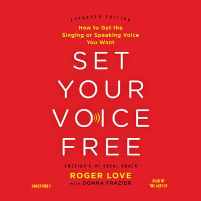 Set Your Voice Free by Roger Love audiobook