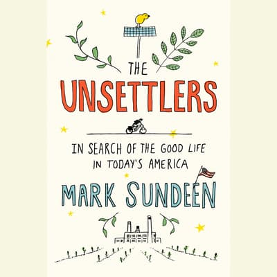The Unsettlers by Mark Sundeen audiobook