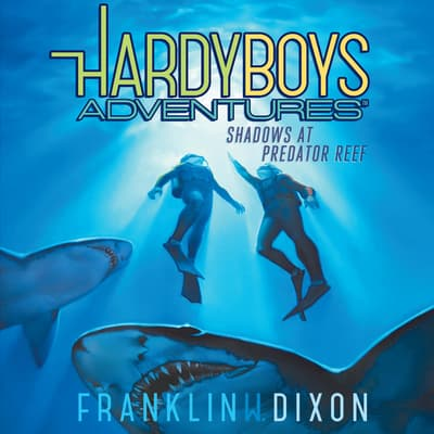Shadows at Predator Reef by Franklin W. Dixon audiobook