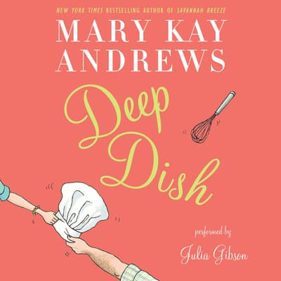 Deep Dish by Mary Kay Andrews audiobook