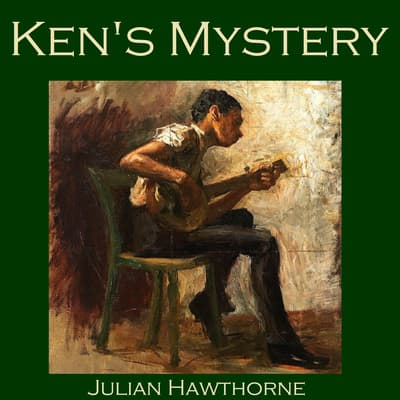 Ken's Mystery by Julian Hawthorne audiobook
