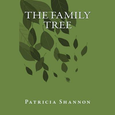 The Family Tree   by Patricia Shannon audiobook