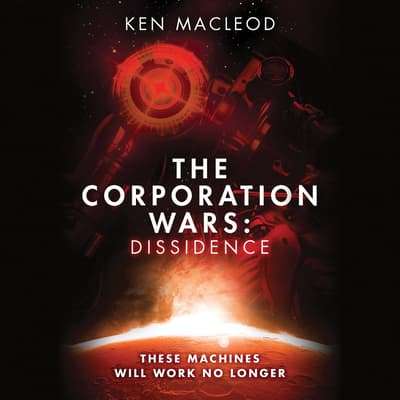 The Corporation Wars: Dissidence by Ken MacLeod audiobook