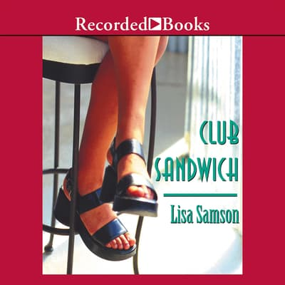 Club Sandwich by Lisa Samson audiobook