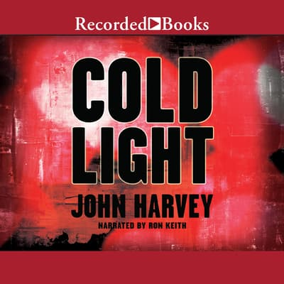 Cold Light by John  Harvey audiobook