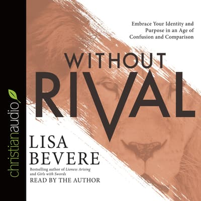 Without Rival by Lisa Bevere audiobook