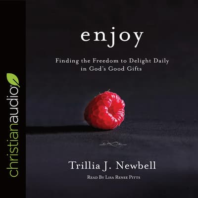 Enjoy by Trillia J. Newbell audiobook