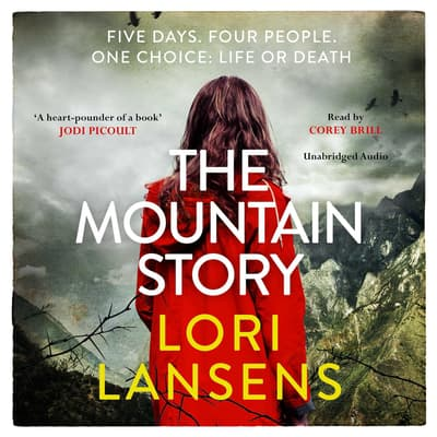 The Mountain Story by Lori Lansens audiobook
