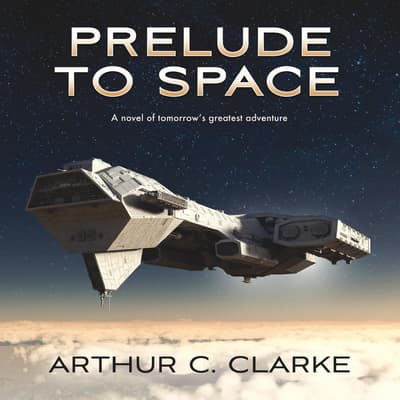 Prelude to Space by Arthur C. Clarke audiobook