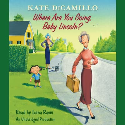 Where Are You Going, Baby Lincoln? by Kate DiCamillo audiobook