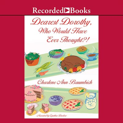 Dearest Dorothy, Who Would Have Ever Thought?! by Charlene Ann Baumbich audiobook