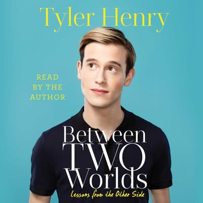 Between Two Worlds by Tyler Henry audiobook