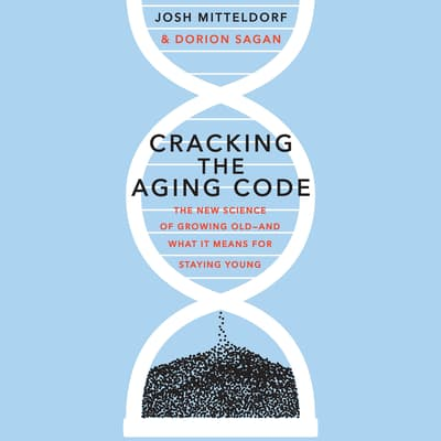 Cracking the Aging Code by Dorian Sagan audiobook