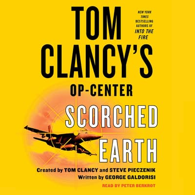 Tom Clancy's Op-Center: Scorched Earth by George Galdorisi audiobook