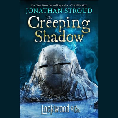 Lockwood & Co. The Creeping Shadow by Jonathan Stroud audiobook