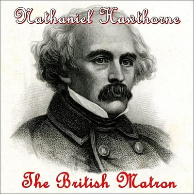 The British Matron by Nathaniel Hawthorne audiobook