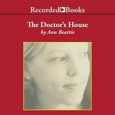 The Doctor's House by Ann Beattie audiobook