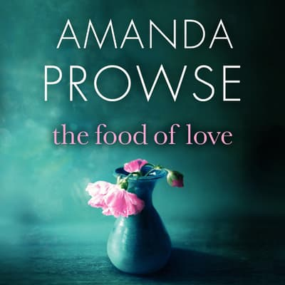 The Food of Love by Amanda Prowse audiobook