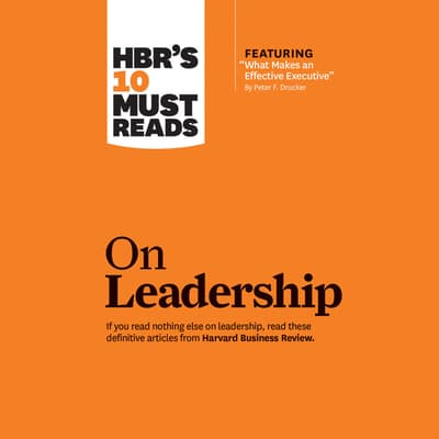 HBR's 10 Must Reads on Leadership by Harvard Business Review audiobook