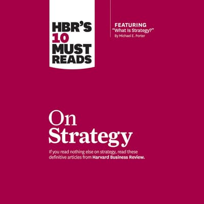 HBR's 10 Must Reads on Strategy by Harvard Business Review audiobook