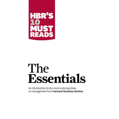 HBR's 10 Must Reads: The Essentials by Harvard Business Review audiobook