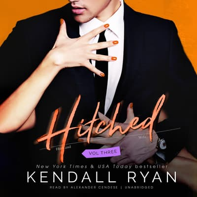 Hitched, Vol. 3 by Kendall Ryan audiobook