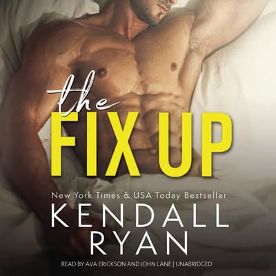 The Fix Up  by Kendall Ryan audiobook