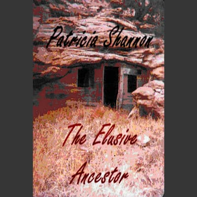 The Elusive Ancestor by Patricia Shannon audiobook