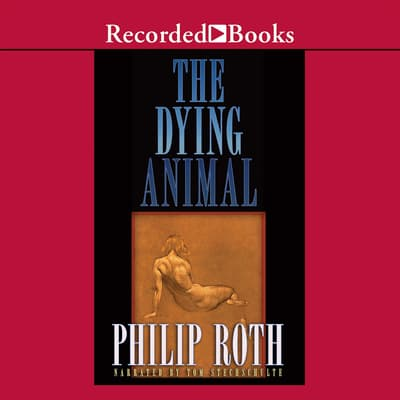 The Dying Animal by Philip Roth audiobook