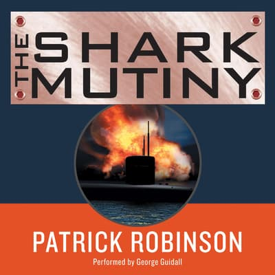 The Shark Mutiny by Patrick Robinson audiobook