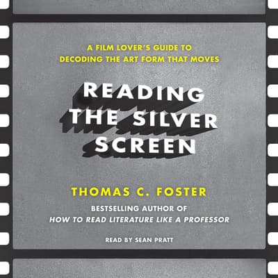 Reading the Silver Screen by Thomas C. Foster audiobook