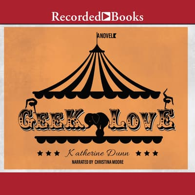 Geek Love by Katherine Dunn audiobook