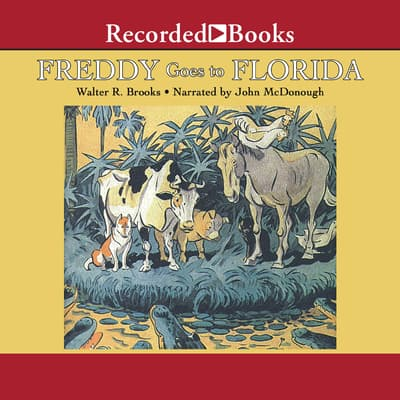 Freddy Goes to Florida by Walter R. Brooks audiobook